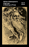 """William Shakespeare's """"King Lear"""": A Retelling in Prose"""