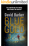 Blue Gold: The world war for water provides a gripping story for international thriller fans!