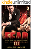 FEAR III: Falling in Love with an Alpha Billionaire