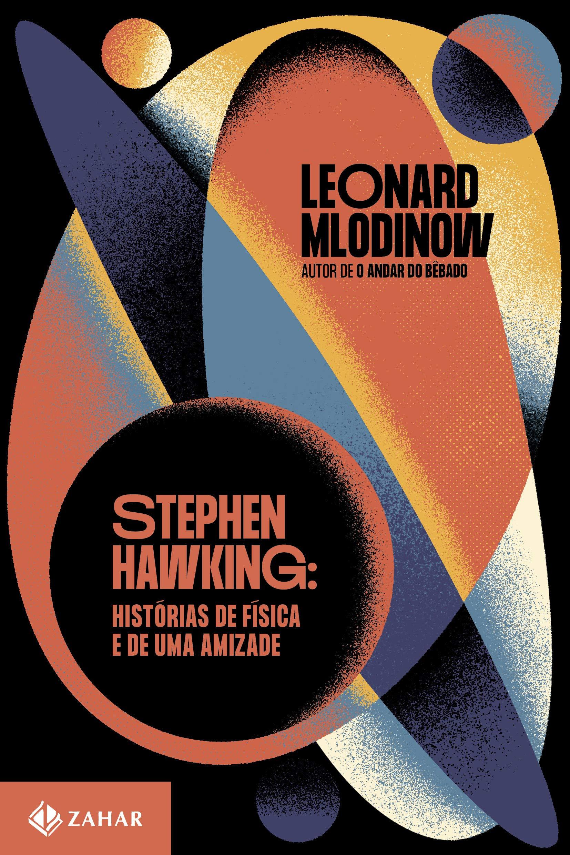 Stephen Hawking: Histórias de física e de uma amizade | Amazon.com.br