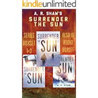Surrender the Sun Series Boxset: Books 1-3 Post-Apocalyptic Ice Age Survival Thriller Series