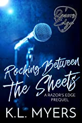 Rocking Between The Sheets: Razor's Edge Prequel Kindle Edition