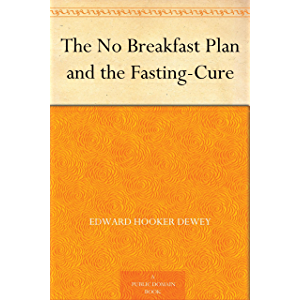 The No Breakfast Plan and the Fasting-Cure