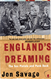 "England's Dreaming: The ""Sex Pistols"" and Punk Rock"