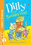 Dilly and the Birthday Treat (Reading Ladder Level 2)