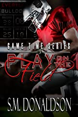 Play on the Field: Play on the Field: Game Time Series Kindle Edition