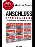 ANSCHLUSS. L 'annessione: L'unificazione della Germania e il futuro dell'Europa (Fuoco)