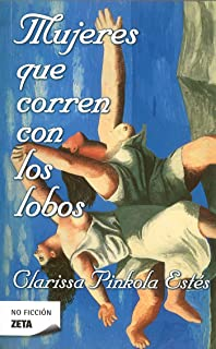 Mujeres que corren con los lobos / Women Who Run with the Wolves (Spanish Edition