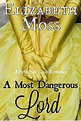 A Most Dangerous Lord (Petticoat Club Regency Romance Book 1) Kindle Edition
