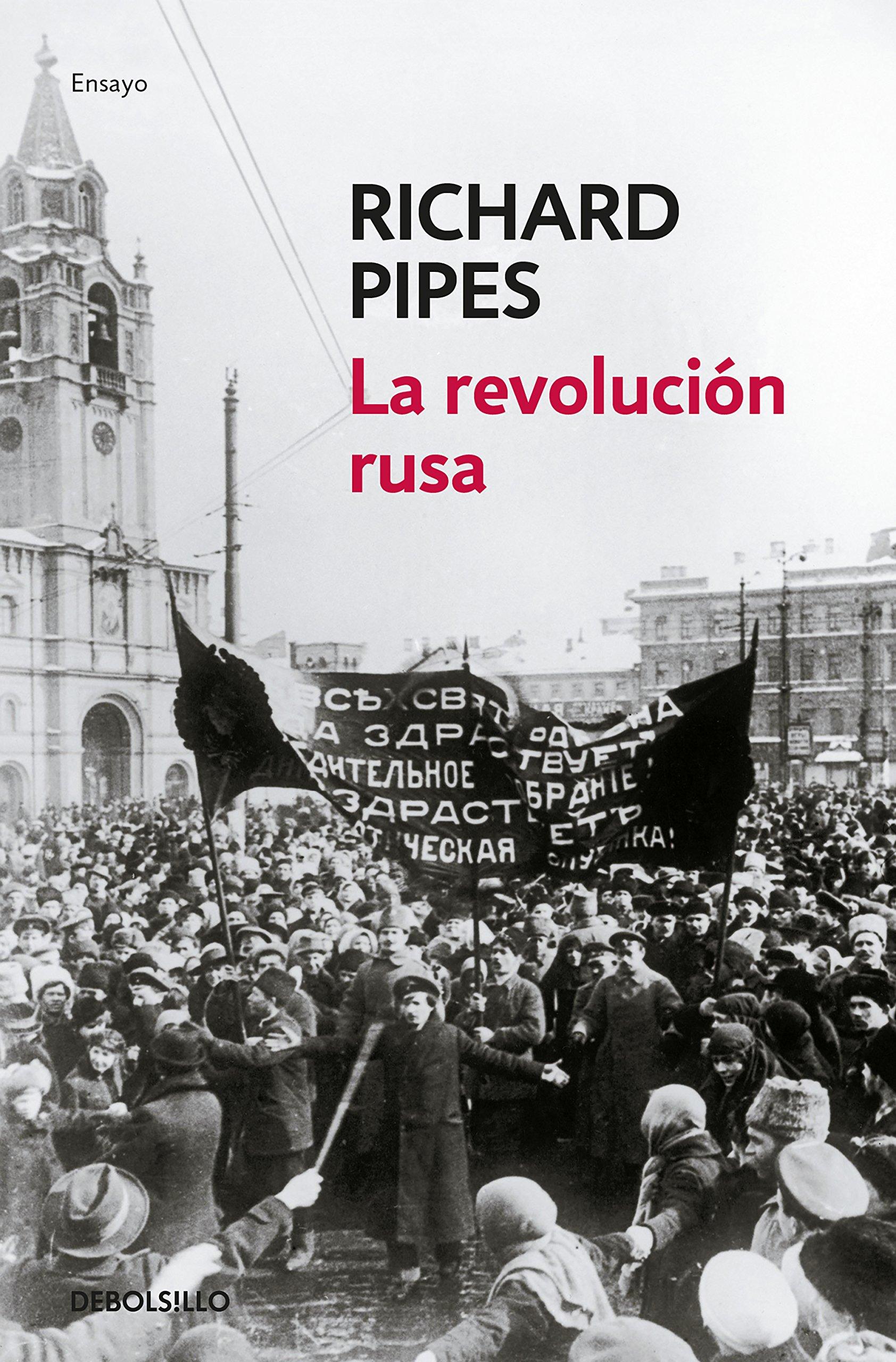 La revolución rusa (Ensayo | Historia): Amazon.es: Pipes, Richard ...