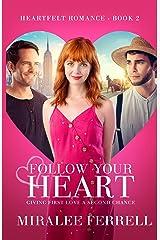 Follow Your Heart (Heartfelt Romance Book 2) Kindle Edition