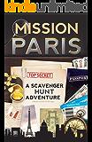 Mission Paris: A Scavenger Hunt Adventure (Travel Book For Kids) (English Edition)