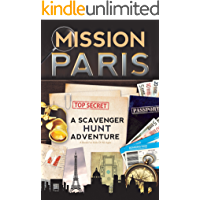 Mission Paris: A Scavenger Hunt Adventure (Travel Book For Kids) (English Edition)