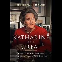 Katharine the Great: Katharine Graham and Her Washington Post Empire (English Edition)