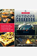 The Ultimate Outdoor Cookbook: All-Day Meals and Drinks for Backyard Entertaining and Elevated Camping Fare Kindle Edition