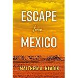 Escape from Mexico