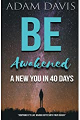 Be Awakened: A New You in 40 Days Kindle Edition