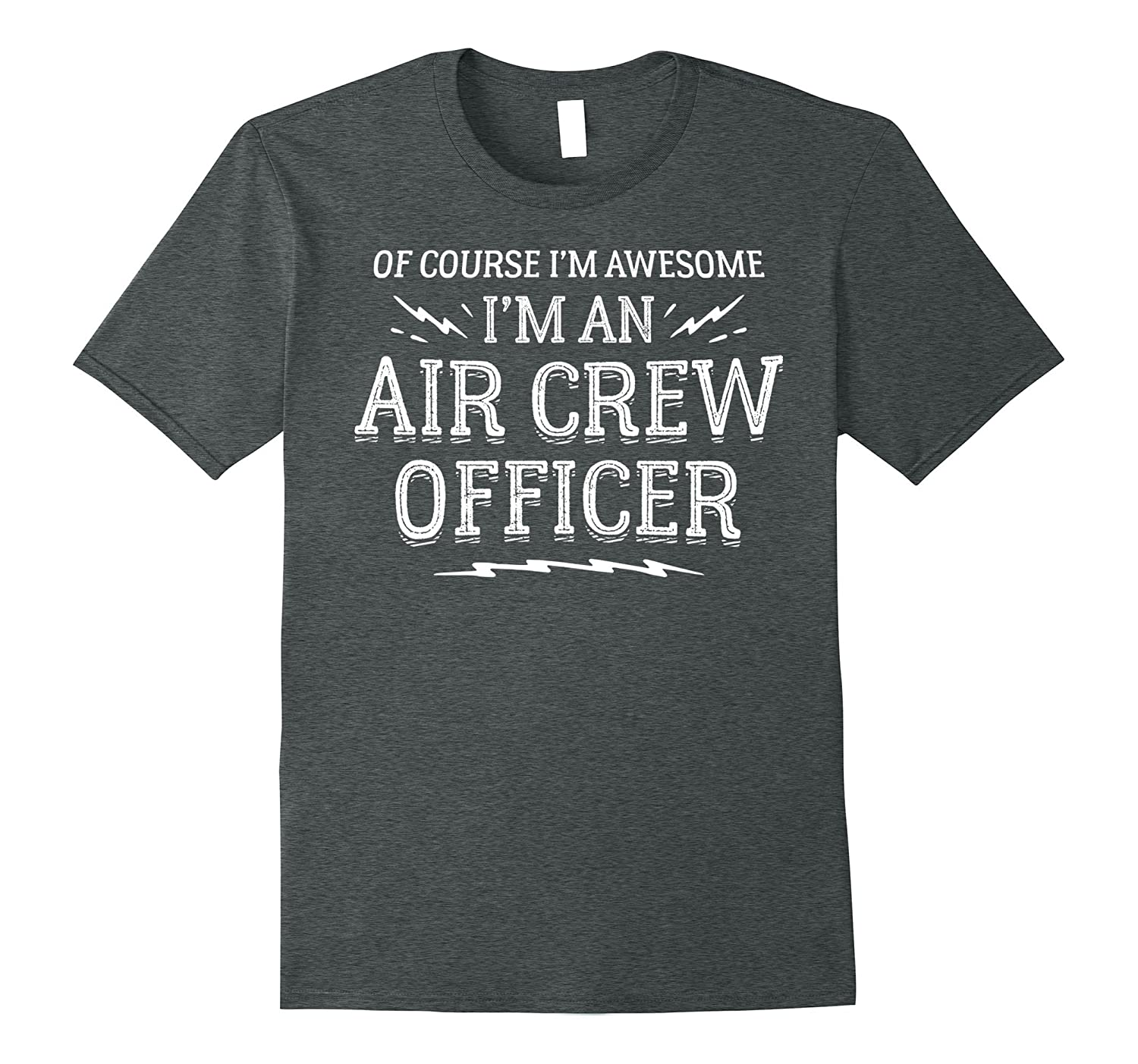 Air Crew Officer Work T-Shirt – Of Course I'm Awesome