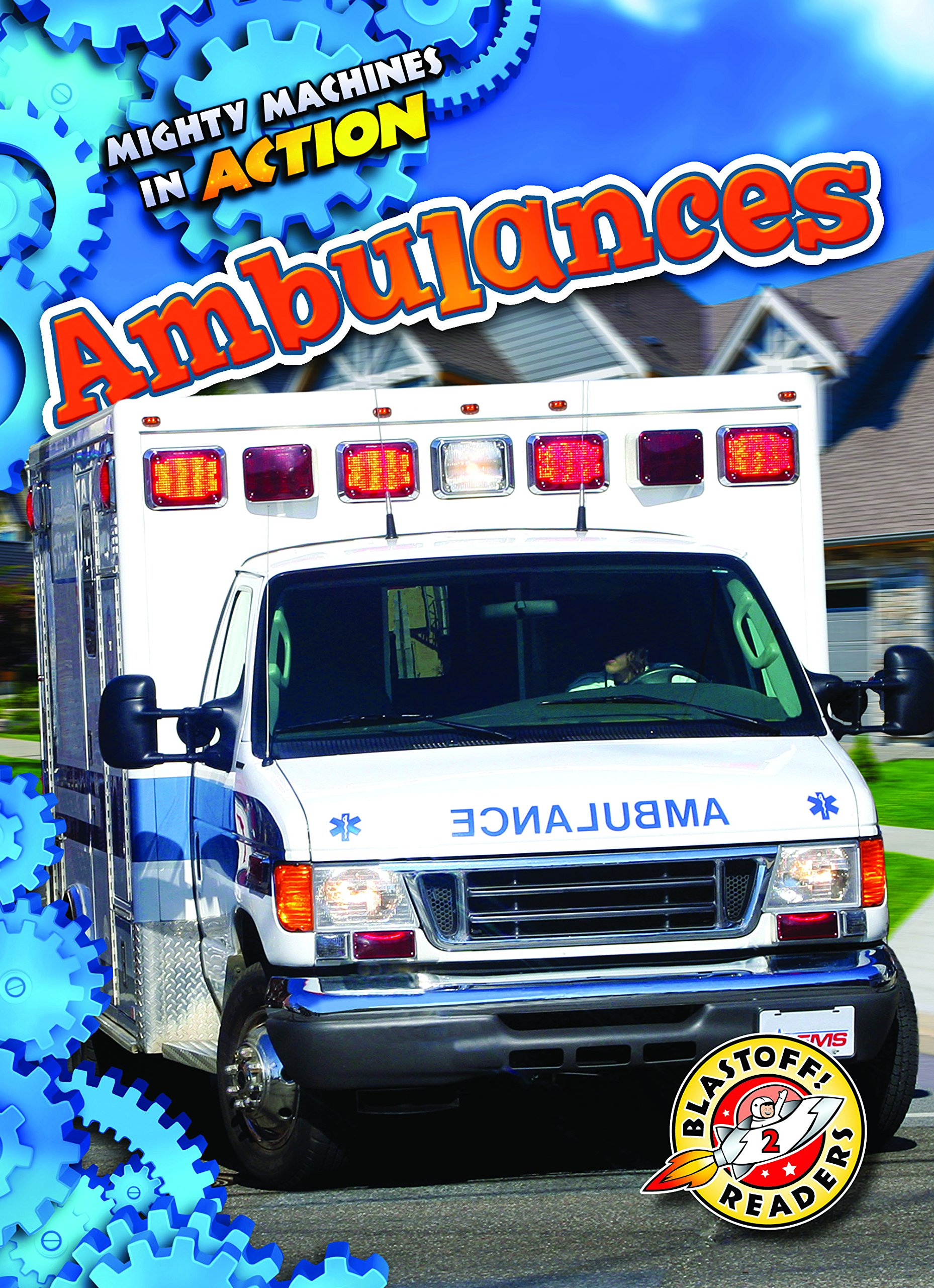 Ambulances (Mighty Machines in Action: Blastoff Readers. Level 2)