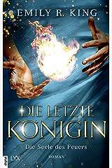 Die letzte Königin - Die Seele des Feuers (Die Hundredth Queen Reihe 3) (German Edition) Kindle Edition