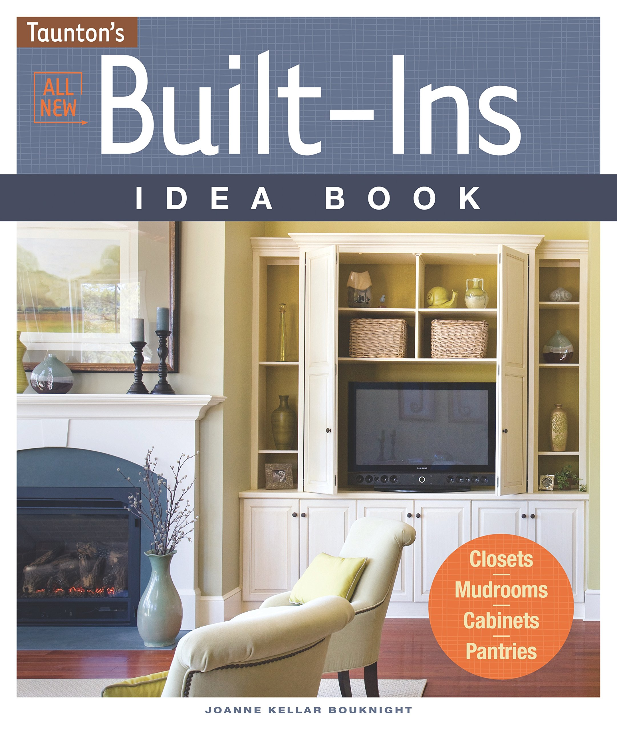 All New Built Ins Idea Book Closetsmudroomscabinets