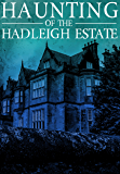 The Haunting of the Hadleigh Estate: Book 0