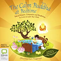 The Calm Buddha at Bedtime: Tales of Wisdom, Compassion and Mindfulness