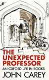 The Unexpected Professor: An Oxford Life in Books