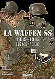 La Waffen-SS: Vol. 1: 1939-1945