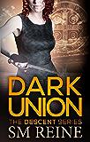 Dark Union (The Descent Series Book 3)
