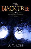 The Black Tree (The Word and the Sword Book 4)