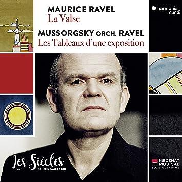 ムソルグスキー (ラヴェル編) : 展覧会の絵 他 (Mussorgsky orch. Ravel : Les Tableaux d'une exposition | Maurice Ravel : La Valse / Francois-Xavier Roth | Les Siecls) [CD] [Import] [Live] [日本語帯・解説付]