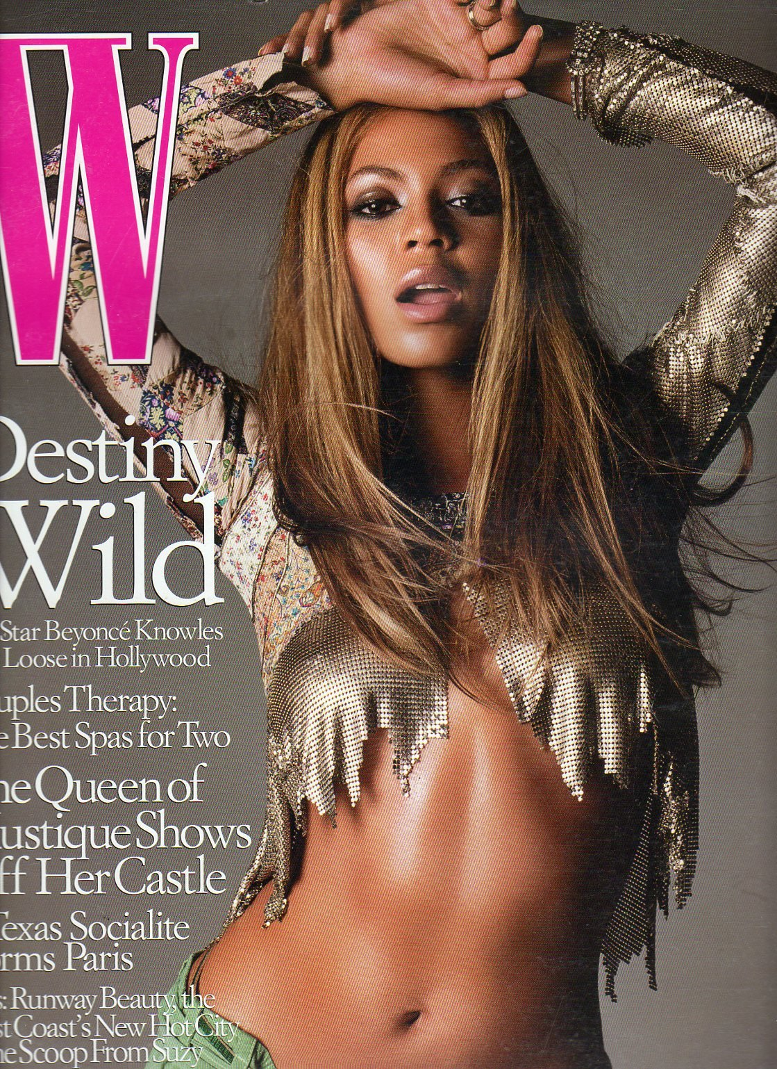 W Fashion Magazine May 2002 (DESTINY WILD- POP STAR BEYONCE KNOWLES LETS LOOSE IN HOLLYWOOD)