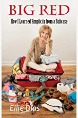 Big Red: How I Learned Simplicity from a Suitcase Kindle Edition