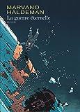 La Guerre éternelle (édition intégrale) - tome 1 - La Guerre Eternelle - Intégrale