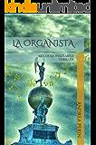 LA ORGANISTA: MELODIA INEFFABILE (Italian Edition)
