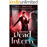 Another Dead Intern: Magic, Murder, Drugs, and Internship Survival (Hemlock Connal Book 1)