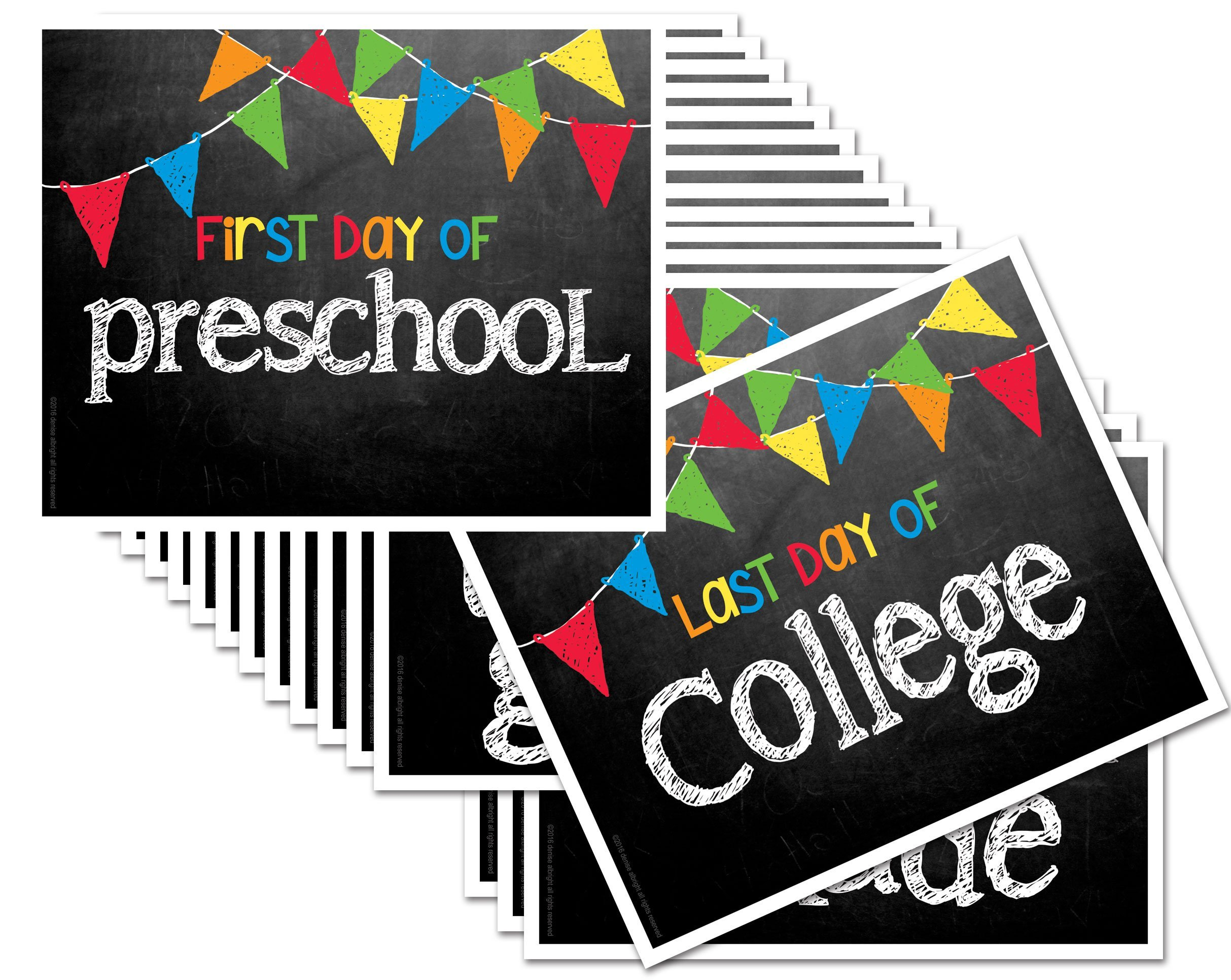 First Day & Last Day of School 8x10 Photo Prop Signs Entire Series Preschool - College Primary Color Flags for Boys or Girls,16-Grade Levels: Preschool, Pre-K, Kindergarten, 1st-12th Grades to College by Denise Albright