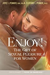 Enjoy!: The Gift of Sexual Pleasure for Women Kindle Edition