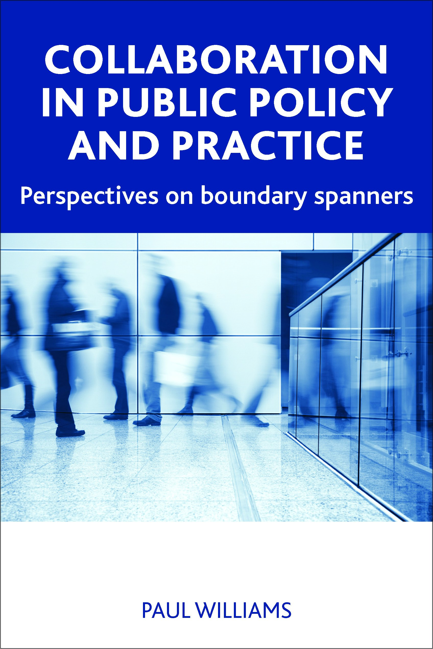 Download Collaboration in Public Policy and Practice: Perspectives on Boundary Spanners pdf