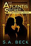 The Atlantis Secret (The Atlantis Saga Book 4)