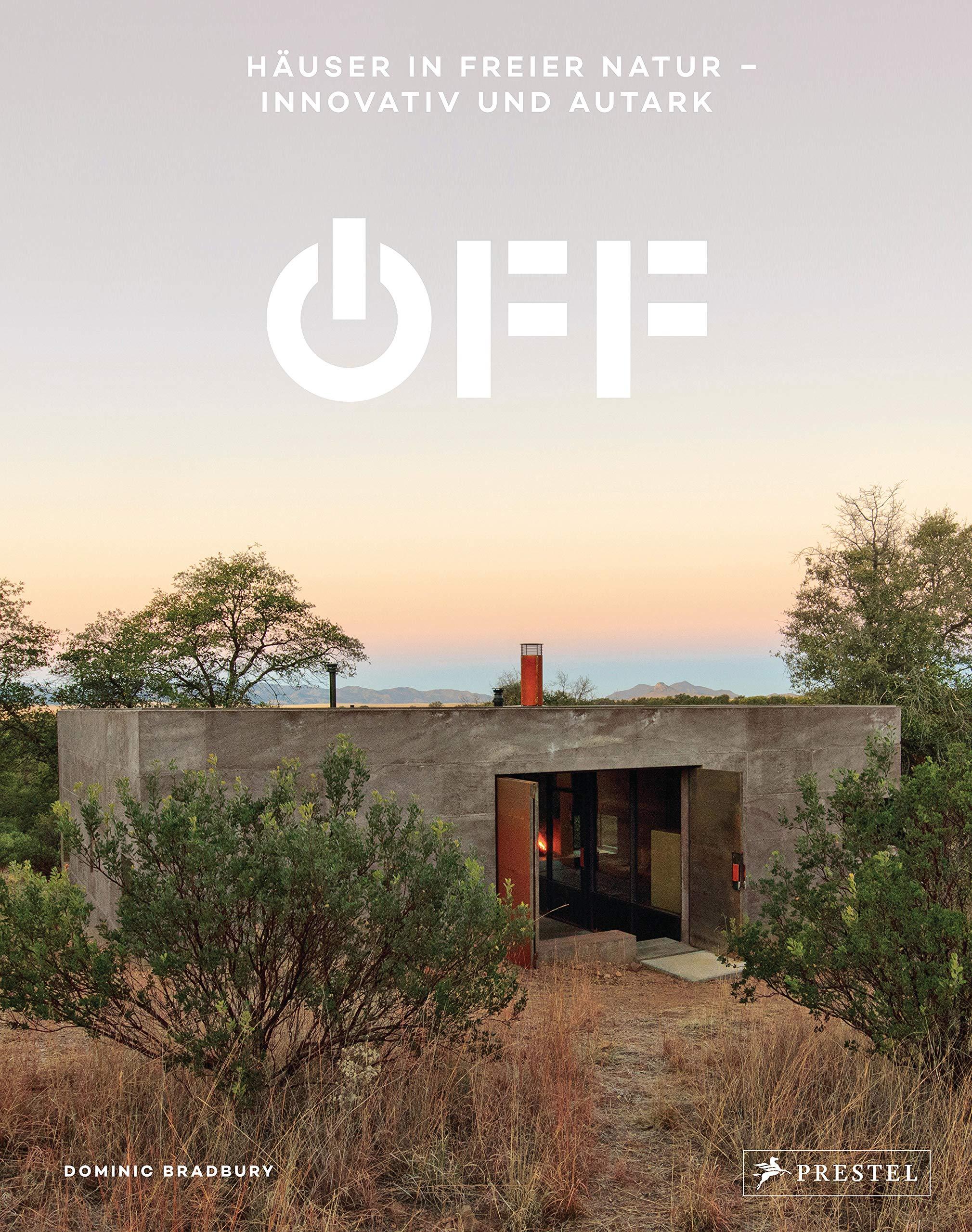 Off. Häuser In Freier Natur   Innovativ Und Autark  Bauen Ohne Strom Anschluss