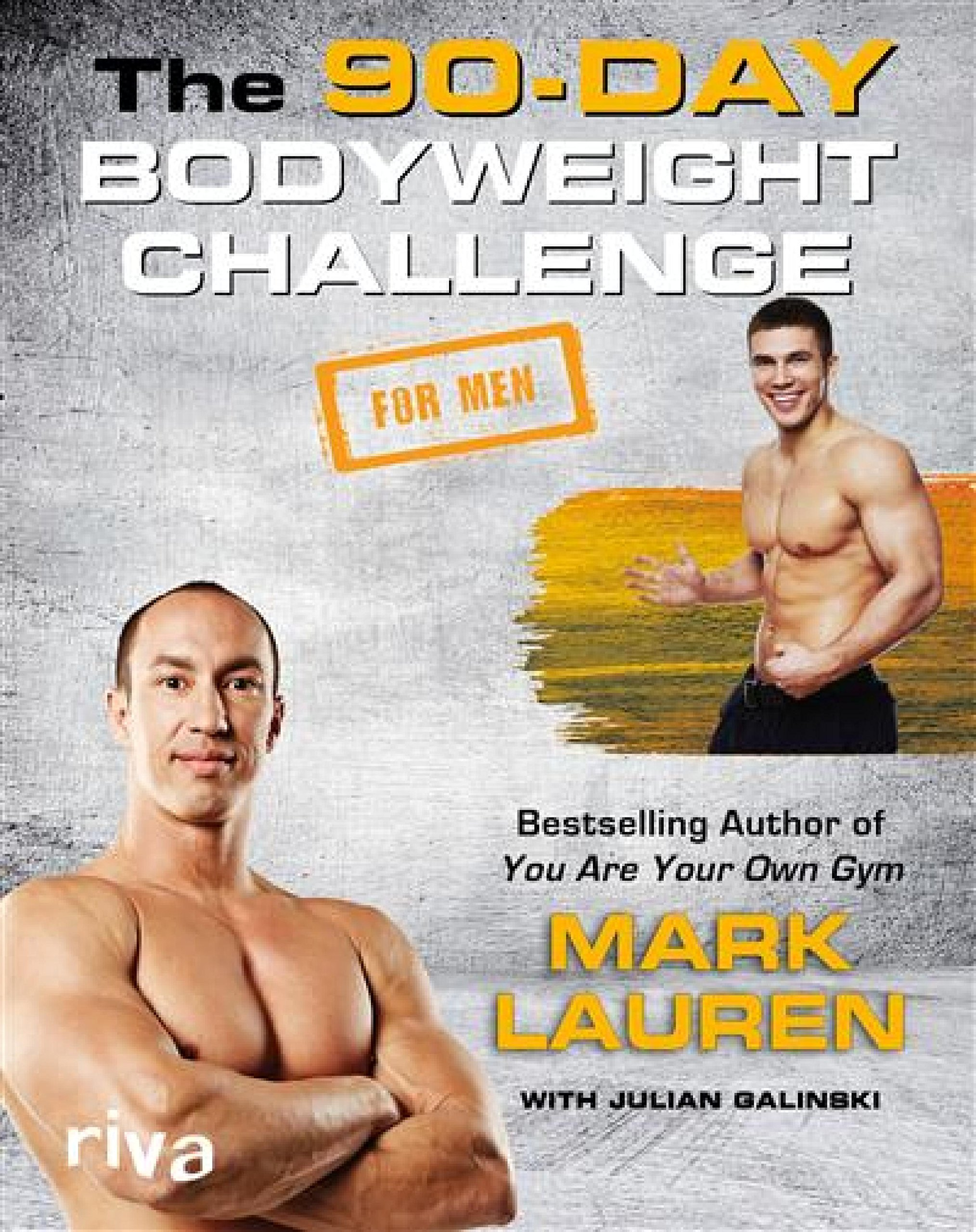 The 90-Day Bodyweight Challenge for Men por Mark Lauren