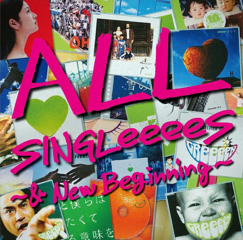 ALL SINGLeeeeS~&New Beginning~ GReeeeN