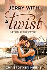 Jerry with a Twist: A Story about Redemption (The Tender Heart Series Book 1) Kindle Edition