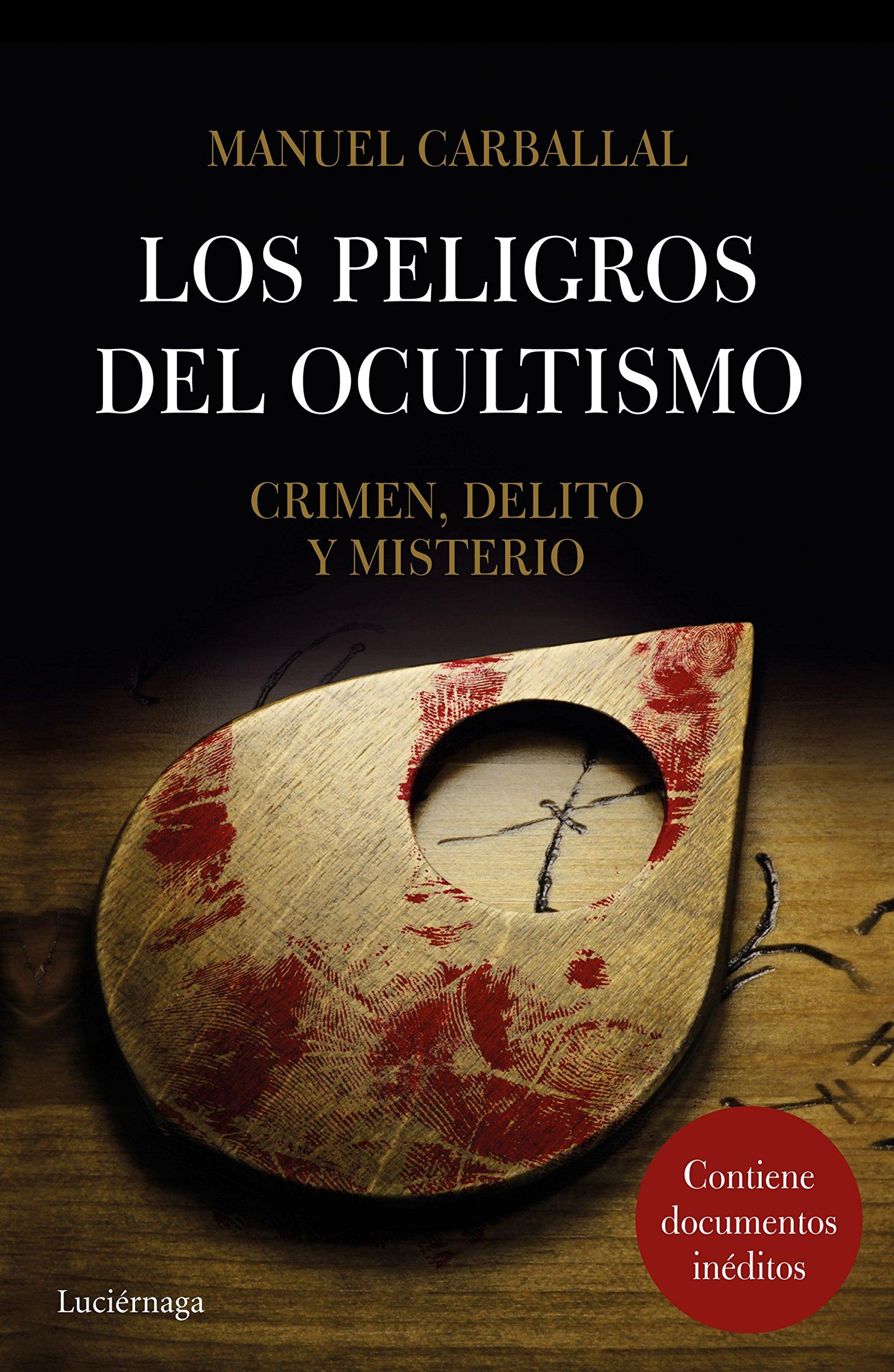 Los peligros del ocultismo: Crimen, delito y misterio ENIGMAS Y CONSPIRACIONES: Amazon.es: Manuel Carballal: Libros