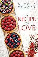 A Recipe for Love: a deliciously witty culinary romance Kindle Edition