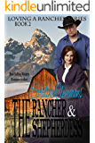 The Rancher and the Shepherdess (Loving A Rancher)