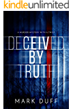 Deceived By Truth: A Murder Mystery with a Twist (A Jeremiah Banks Novel Book 1)