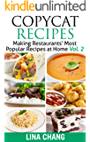 Copycat Recipes - Vol. 2: Making Restaurants' Most Popular Recipes at Home (Copycat Cookbook)